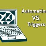 ระบบ Automations VS. Triggers - แตกต่างกันอย่างไร?