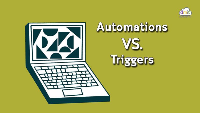 ระบบ Automations VS. Triggers – แตกต่างกันอย่างไร?