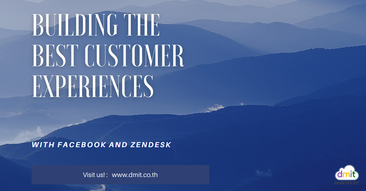 Building the best customer experiences with Facebook and Zendesk