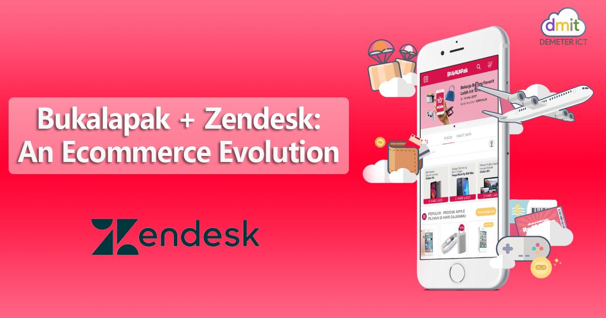 Bukalapak + Zendesk: An Ecommerce Evolution