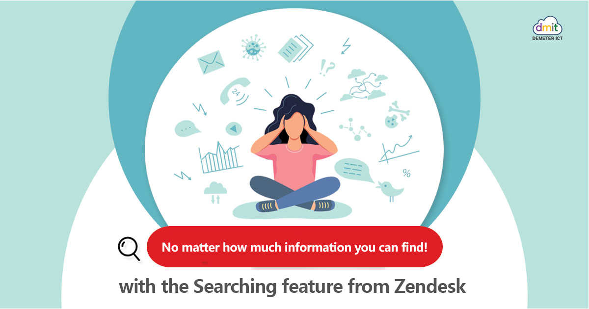 No matter how much information you can find! with the Searching feature from Zendesk